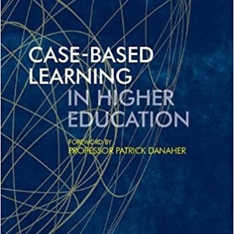 Case-based learning in higher education - Patrick Danaher - John Branch - Paul Bartholomew - Claus Nygaard - case-methods - case-based teaching - teaching with cases