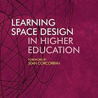 Learning space design in higher education - Lennie Scott-Webber John Branch Paul Bartholomew Claus Nygaard Libri Publishing Ltd - learning space design - learning spaces - how to design learning spaces