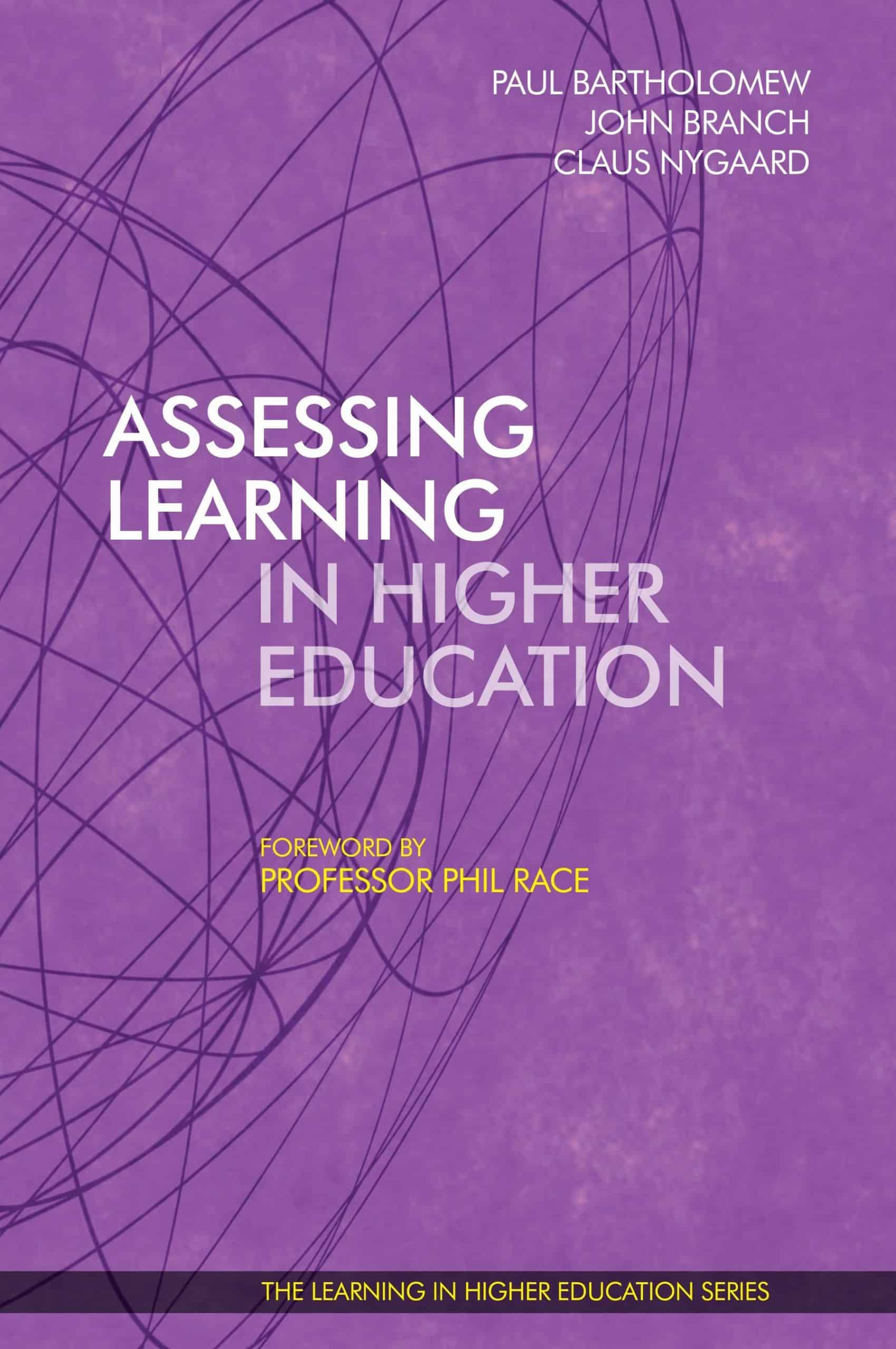 Assessing Learning in Higher Education - Paul Bartholomew - John Branch - Claus Nygaard - Phil Race - Libri Publishing Ltd - Institute for Learning in Higher Education - professor Phil Race - vice chancellor Paul bartholomew - professor john branch - claus nygaard - libri publishing ltd - how to assess learning - assessment theory - assessment methods