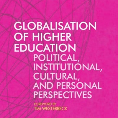 Globalisation of Higher Education (2017) - John Branch - Anne Hørsted - Claus Nygaard - Tim Westerbeck - Libri Publishing Ltd - Institute for Learning in Higher Education