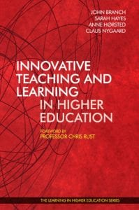 Innovative Teaching and Learning in Higher Education (2017) - John Branch - Sarah Hayes - Anne Hørsted - Claus Nygaard - Chris Rust - Libri Publishing Ltd - Institute for Learning in Higher Education