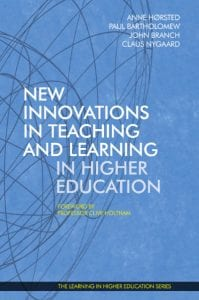 New Innovations in Teaching and Learning in Higher Education (2017) - Anne Hørsted - Paul Bartholomew - John Branch - Claus Nygaard - Clive Holtham - Institute for Learning in Higher Education - Libri Publishing Ltd
